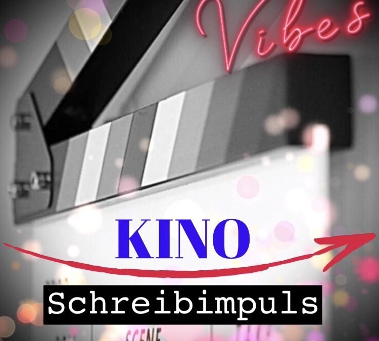 Schreibimpuls Kinoerlebnis